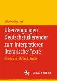 Überzeugungen Deutschstudierender zum Interpretieren literarischer Texte (eBook, PDF)