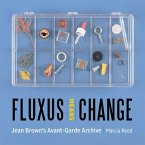 Fluxus Means Change: Jean Brown's Avant-Garde Archive