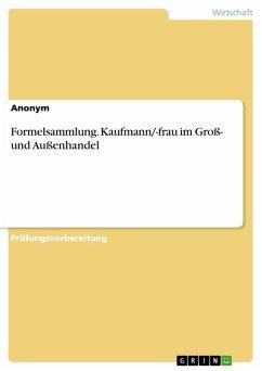 Formelsammlung. Kaufmann/-frau im Groß- und Außenhandel (eBook, PDF)