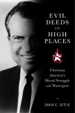 Evil Deeds in High Places: Christian America's Moral Struggle with Watergate