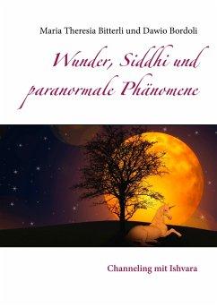 Wunder, Siddhi und paranormale Phänomene