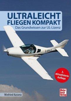 Ultraleichtfliegen kompakt - Kassera, Winfried