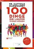 100 Dinge, die Läufer wissen müssen