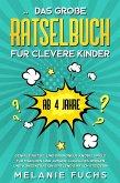Das große Rätselbuch für clevere Kinder (ab 4 Jahre): Geniale Rätsel und brandneue Knobelspiele für Mädchen und Jungen. Logisches Denken und Konzentration spielend einfach steigern (eBook, ePUB)