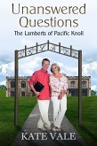 Unanswered Questions (The Lamberts of Pacific Knoll, #6) (eBook, ePUB)