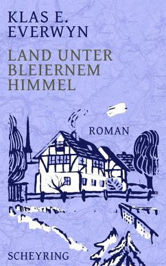 Land unter bleiernem Himmel (eBook, ePUB) - Everwyn, Klas E.