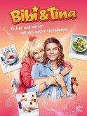 Bibi & Tina Kochen und Backen mit den besten Freundinnen (eBook, ePUB)