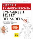 Kiefer & Zähneknirschen Schmerzen selbst behandeln (eBook, ePUB)