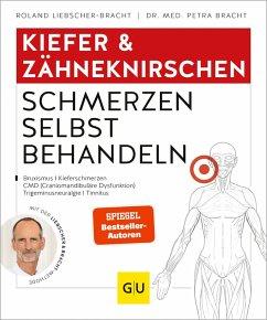 Kiefer & Zähneknirschen Schmerzen selbst behandeln (eBook, ePUB) - Liebscher-Bracht, Roland; Bracht, Petra