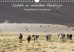Ladakh im indischen Himalaja - Nomadenland Changthang - Bergweh ® (Wandkalender 2021 DIN A4 quer)