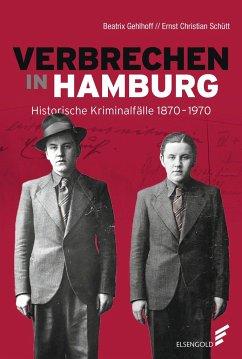 Verbrechen in Hamburg - Gehlhoff, Beatrix; Schütt, Ernst Chr.