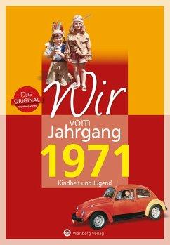 Wir vom Jahrgang 1971 - Kindheit und Jugend: 50. Geburtstag - Tietenberg, Dirk