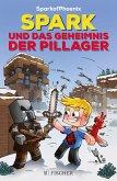 SparkofPhoenix: Spark und das Geheimnis der Pillager (Minecraft-Roman Band 1)