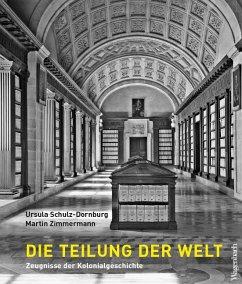 Die Teilung der Welt - Schulz-Dornburg, Ursula; Zimmermann, Martin