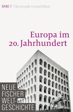 Europa im 20. Jahrhundert / Neue Fischer Weltgeschichte Bd.7 - Cornelißen, Christoph