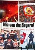 Mia san die Bayern!