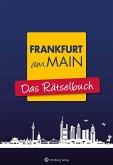 Frankfurt am Main - Das Rätselbuch