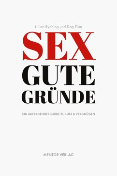 Sex Gute Gründe (eBook, ePUB) - Eian, Dag; Rydning, Lillian