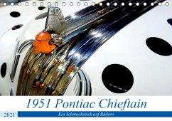 1951 Pontiac Chieftain Convertible - Ein Schmuckstück auf Rädern (Tischkalender 2021 DIN A5 quer)