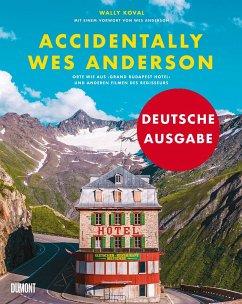 Accidentally Wes Anderson (Deutsche Ausgabe) - Koval, Wally