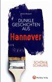 SCHÖN & SCHAURIG - Dunkle Geschichten aus Hannover