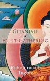 Gitanjali & Fruit-Gathering (eBook, ePUB)