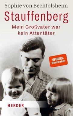 Stauffenberg - mein Großvater war kein Attentäter (eBook, PDF) - Bechtolsheim, Sophie von