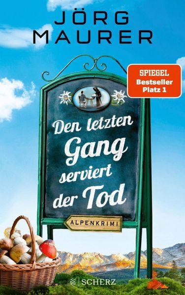 Den letzten Gang serviert der Tod / Kommissar Jennerwein ermittelt Bd.13