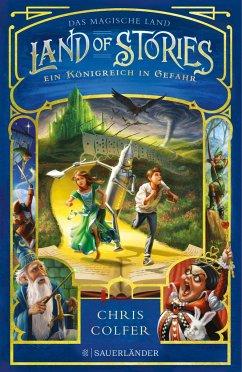 Ein Königreich in Gefahr / Land of Stories Bd.4 - Colfer, Chris