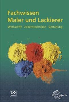 Fachwissen Maler und Lackierer - Lütten, Stephan;Seeger, Thomas;Sirtl, Helmut