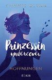 Hoffnungen / Prinzessin undercover Bd.4