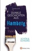 SCHÖN & SCHAURIG - Dunkle Geschichten aus Hamburg
