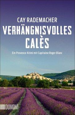 Verhängnisvolles Calès / Capitaine Roger Blanc Bd.6 - Rademacher, Cay