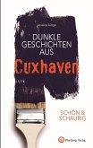 SCHÖN & SCHAURIG - Dunkle Geschichten aus Cuxhaven