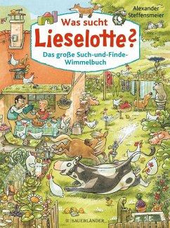 Was sucht Lieselotte? Das große Such-und-Finde-Wimmelbuch - Steffensmeier, Alexander