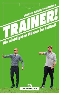 Trainer! - Schulze-Marmeling, Dietrich