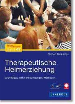 Therapeutische Heimerziehung - Beck, Norbert