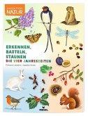 Expedition Natur: Erkennen, Basteln, Staunen - Vier Jahreszeiten