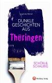 SCHÖN & SCHAURIG - Dunkle Geschichten aus Thüringen