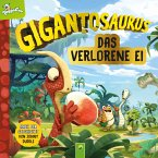Gigantosaurus - Das verlorene Ei