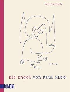 Die Engel von Paul Klee - Friedewald, Boris