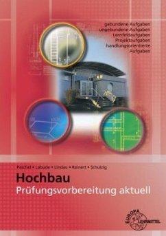 Prüfungsvorbereitung aktuell - Hochbau - Labude, Ulrich;Lindau, Doreen;Peschel, Peter