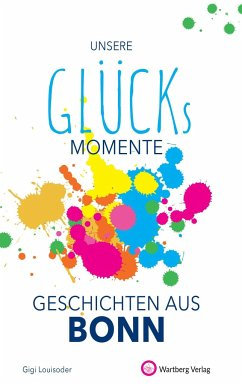 Glücksmomente - Geschichten aus Bonn - Louisoder, Gigi