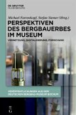 Perspektiven des Bergbauerbes im Museum