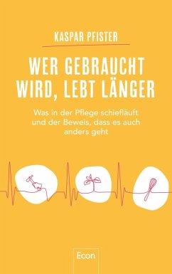 Wer gebraucht wird, lebt länger (eBook, ePUB) - Pfister, Kaspar
