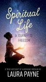 Spiritual Life, a Journey to Freedom: A True Account of a Working Medium