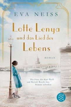 Lotte Lenya und das Lied des Lebens (eBook, ePUB) - Neiss, Eva