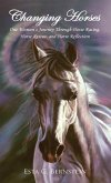 Changing Horses: One Woman's Journey Through Horse Racing, Horse Rescue, and Horse Reflection