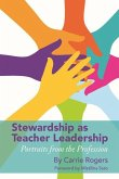 Stewardship as Teacher Leadership: Portraits from the Profession