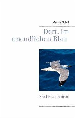Dort, im unendlichen Blau (eBook, ePUB)